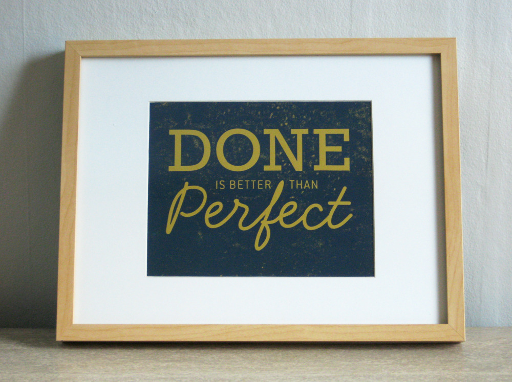 DoneBetterPerfect print Whats the motto with you?