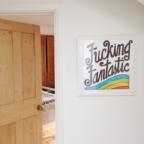 Fucking fantastic print – Conversation Pieces blog Everythings going to be all bright... a mini new home tour... + tales from the old flat